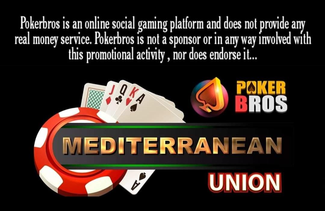 Mediterranean union Pokerbros Mediterranean  Pokerbros Mediterranean Union